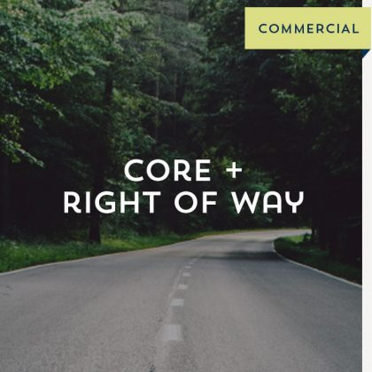 Core + Right of Way - Commercial
