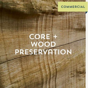 Core + Wood Preservation - Commercial