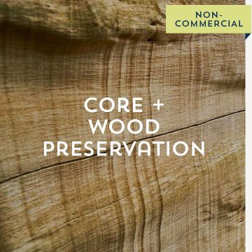 Core + Wood Preservation - Non-Commercial