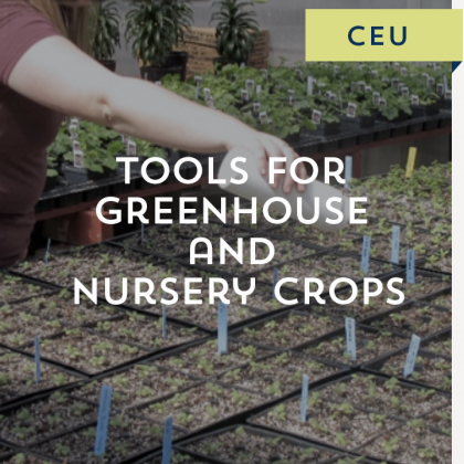 Tools for Greenhouse and Nursery Crops
